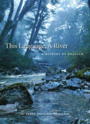 This Language A River: A History of English