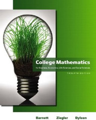 College Mathematics for Business Economics Life Sciences and Social Sciences by Barnett