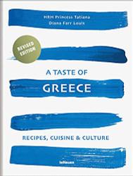 Taste of Greece: Recipes Cuisine and Culture