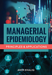 Managerial Epidemiology: Principles and Applications
