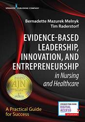 Evidence-Based Leadership Innovation and Entrepreneurship in Nursing and Healthcare