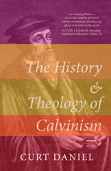 History and Theology of Calvinism