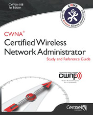 CWNA-108 Certified Wireless Network Administrator Study and Reference Guide