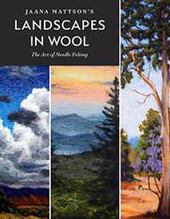 Jaana Mattson's Landscapes in Wool: The Art of Needle Felting