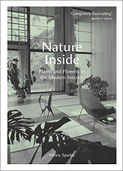 Nature Inside: Plants and Flowers in the Modern Interior