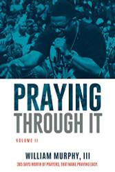 Praying Through It Volume II