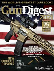 Gun Digest 2021 7: The World's Greatest Gun Book!