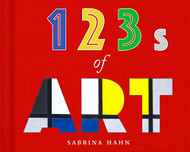 123s of Art (Sabrina Hahn's Art and Concepts for Kids)