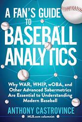 Fan's Guide to Baseball Analytics
