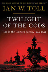 Twilight of the Gods: War in the Western Pacific 1944-1945