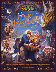 World of Warcraft: Folk and Fairy Tales of Azeroth