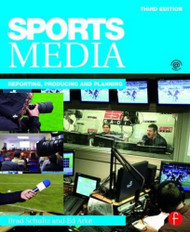 Sports Media: Reporting Producing and Planning