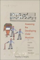 Assessing the Developing Child Musician
