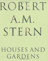 Robert A. M. Stern: Houses and Gardens