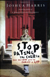 Stop Dating the Church!: Fall in Love with the Family of God