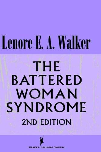 Battered Woman Syndrome (Springer Series: Focus on Women)  - by Lenore Walker
