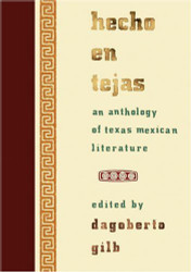 Hecho en Tejas: An Anthology of Texas Mexican Literature
