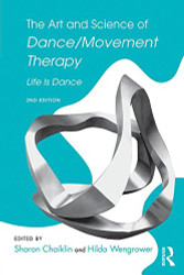 Art and Science of Dance/Movement Therapy: Life Is Dance