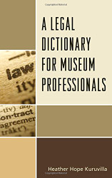 Legal Dictionary for Museum Professionals