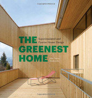 Greenest Home: Superinsulated and Passive House Design