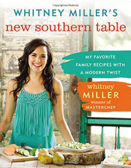 Whitney Miller's New Southern Table