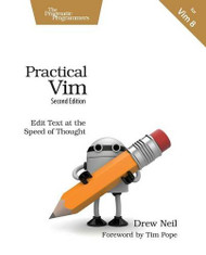 Practical Vim: Edit Text at the Speed of Thought