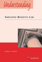 Understanding Employee Benefits Law