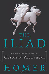 Iliad: A New Translation by Caroline Alexander