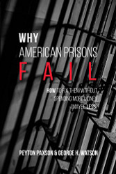 Why American Prisons Fail