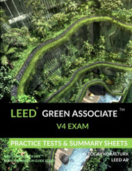 LEED Green Associate Volume 4 Exam Practice Tests and Summary Sheets