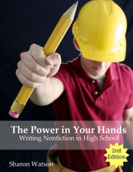 Power in Your Hands: Writing Nonfiction in High School