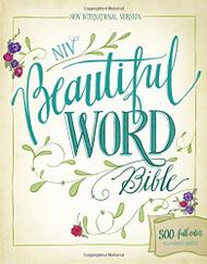 NIV Beautiful Word Bible: 500 Full-Color Illustrated Verses