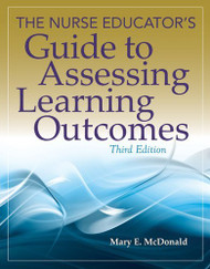 Nurse Educator's Guide To Assessing Learning Outcomes