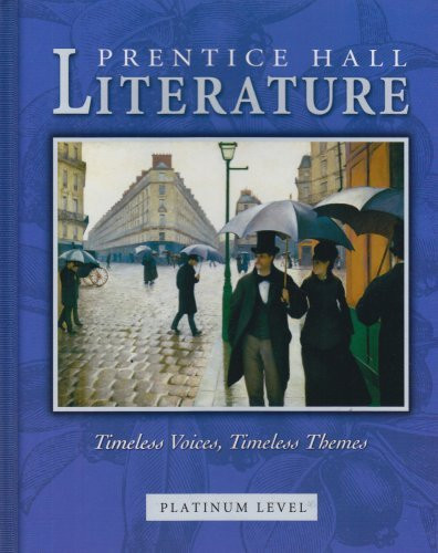 Prentice Hall Literature Timeless Voices Timeless Themes Platinum Level