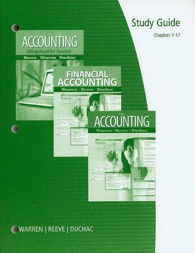 Study Guide Chapters 1-17 For Warren/Reeve/Duchac's Financial Accounting