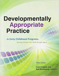 Developmentally Appropriate Practice In Early Childhood Programs by Copple