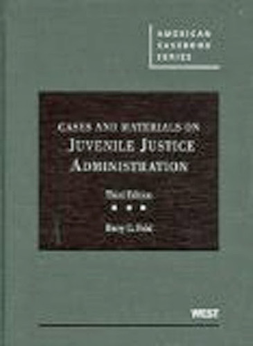 Cases And Materials On Juvenile Justice Administration