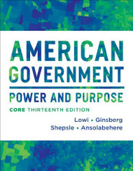 American Government Power And Purpose Core Edition