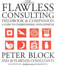 Flawless Consulting Fieldbook And Companion
