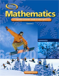 Mathematics: Applications And Concepts Course 2 Student Edition (Glencoe Mathematics)