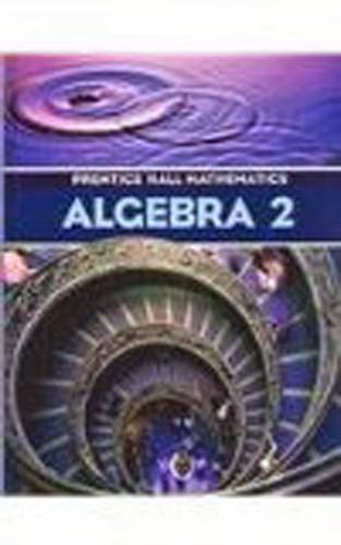 Prentice Hall Mathematics Algebra 2