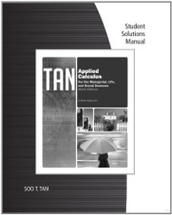 Student Solutions Manual For Tan's Applied Calculus For The Managerial Life And Social Sciences