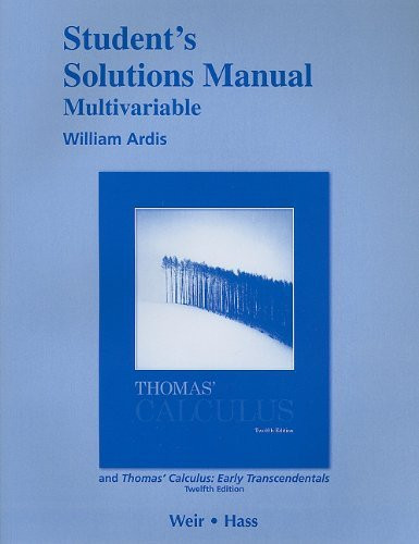 Student Solutions Manual Multivariable for Thomas' Calculus and Thomas' Calculus Early Transcendentals