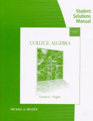 Student Solutions Manual For Gustafson/Frisk's College Algebra