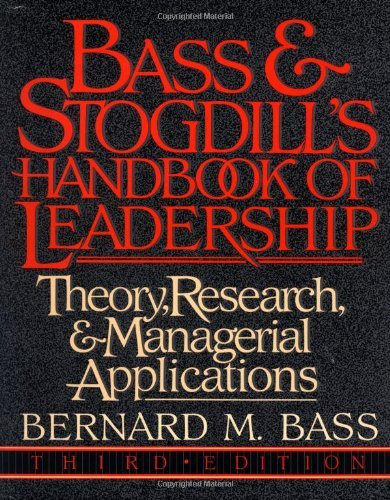 Bass And Stogdill's Handbook Of Leadership
