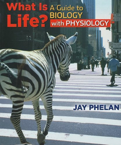What Is Life? A Guide To Biology With Physiology
