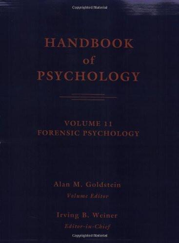 Handbook Of Psychology Forensic Psychology Volume 1