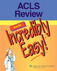 Acls Review Made Incredibly Easy!