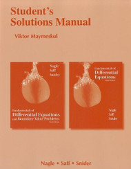 Student's Solutions Manual for Fundamentals of Differential Equations and Fundamentals of Differential Equations and Boundary Value Problems