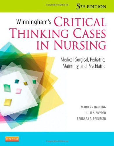 Winningham And Preusser's Critical Thinking In Medical-Surgical Settings